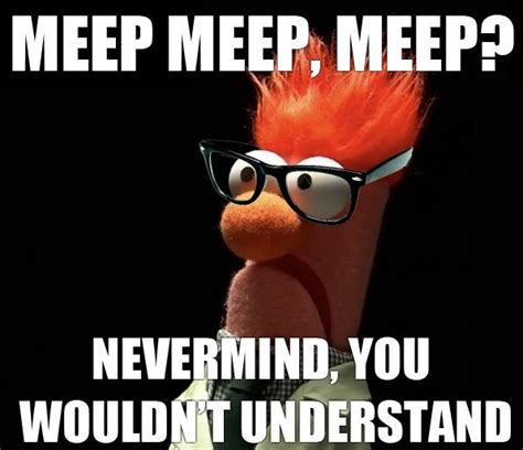 Beaker Meme - meep meep quotes