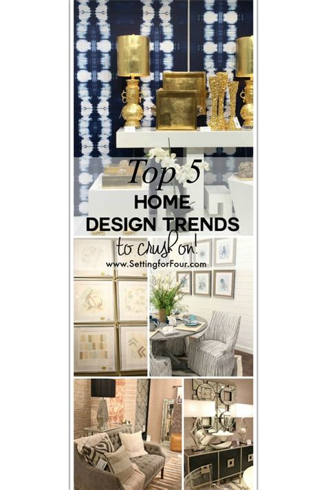 biggest home design trends top 5 home design trends to crush on setting for four