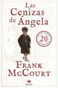 las cenizas de angel 8415140827 las cenizas de 193 ngela de frank mccourt libros y literatura