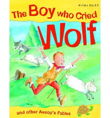 the boy who cried wolf picture book the boy who cried wolf 9781848109339