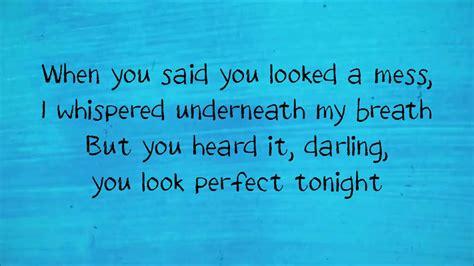 ed sheeran you look perfect lyrics perfect ed sheeran lyric youtube