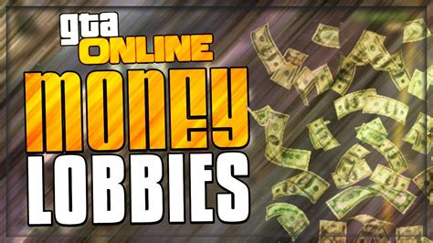 mod gta 5 lobby free cash money lobbies all consoles pc gta 5