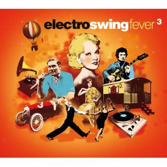 electro swing fever electro swing fever volume 3 musique electronique cd