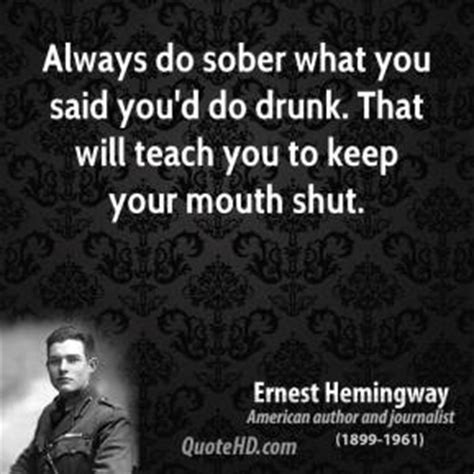 Always Sober Ernest Hemingway ernest hemingway quotes quotehd