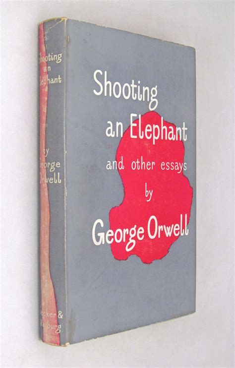 Shooting An Elephant And Other Essays by Shooting An Elephant And Other Essays By George Orwell Hardcover Second Printing 1950
