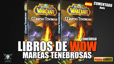 libro world of warcraft beyond mareas tenebrosas rese 241 a y concurso libros world of warcraft youtube