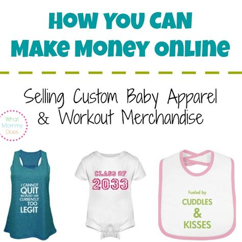 What Can I Sell Online To Make Money Fast - how to make money selling custom baby apparel workout merchandise what mommy does