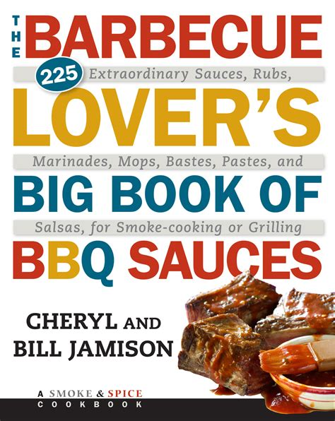 barbecue cookbook 2 in 1 watering barbecue sauces rubs and marinades iconic bbq recipes with rubs sauces marinades bastes butter and glazes books bbq books 2015