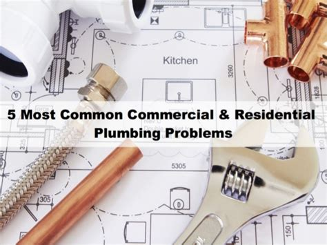 5 most common commercial residential plumbing problems