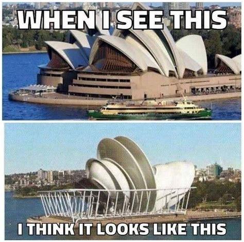 Sydney Meme - when i see the sydney opera house imglulz funny