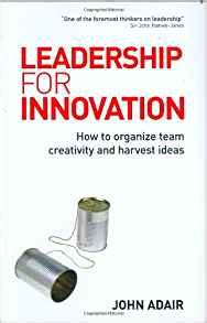 team creativity and innovation books leadership for innovation how to organize team creativity