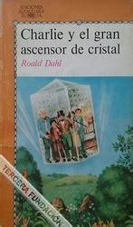 libro charlie y el ascensor charlie y el gran ascensor de cristal ficha biblioteca la tercera fundaci 243 n