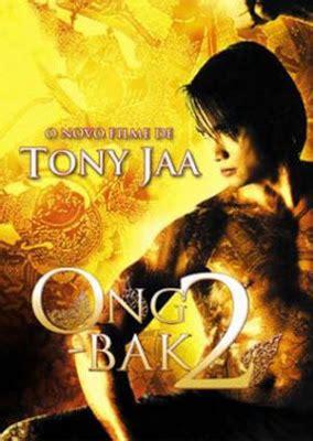 film ong bak 2 dublado completo assistir filme ong bak 2 o protetor dublado online