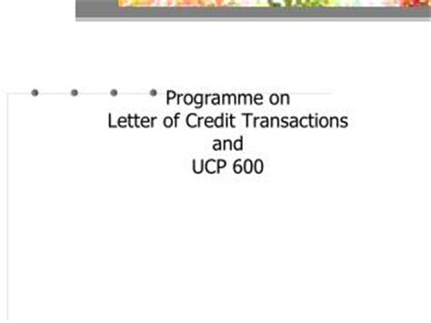 Letter Of Credit Definition Ucp 600 Ppt Ucp 600 Revisions Customs And Practice For Documentary Credits A Seminar On The
