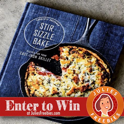 Pdf Stir Sizzle Bake Recipes Cast Iron by Win The Stir Sizzle Bake Cookbook Julie S Freebies
