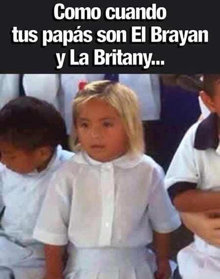 frases memes del brayan 32 best images about el brayan y la britany on pinterest