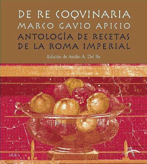 libro histoire de la rome la cocina de la roma cl 225 sica de re coquinaria de apicius pepekitchen