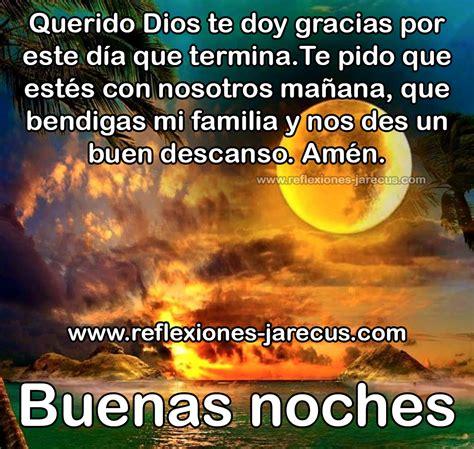 imagenes de buenas noches cristianas para la familia buenas noches dios bendice a mi familia reflexiones y