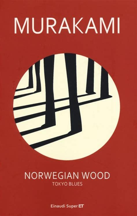 libro norwegian wood activity book libro norwegian wood tokyo blues di h murakami lafeltrinelli