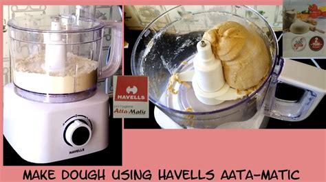 Part 2   Havells aata dough maker demonstration   YouTube