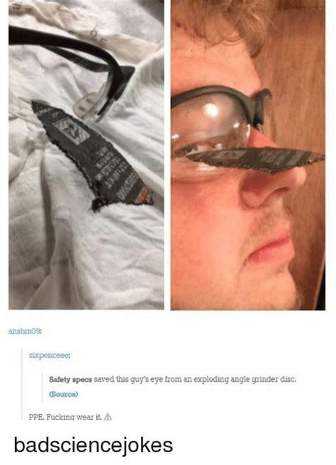 Safety Glasses Meme - 25 best memes about grinder grinder memes