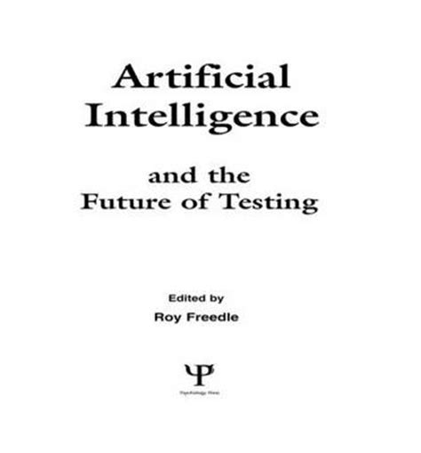 the future of intelligence books artificial intelligence and the future of testing roy o