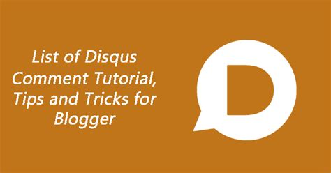 blogspot tutorial blogger tips n tricks list of disqus comment tutorial tips and tricks for