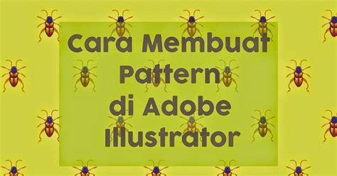 pattern maker adalah cara membuat pattern atau pola di adobe illustrator fade