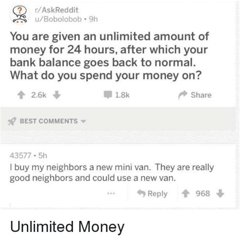 what to do when you buy a new house raskreddit ubobolobob 9h you are given an unlimited amount of money for 24 hours after which