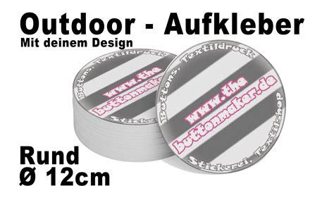 Aufkleber Rund Zum Bedrucken by Outdoor Aufkleber Rund Bedruckt Klein Textildruck Und Button