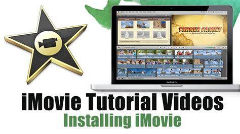 tutorial imovie for mac how to install imovie on a mac imovie tutorial videos