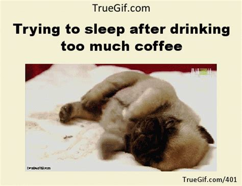 Too Much Coffee Meme - trying to sleep after drinking too much coffee