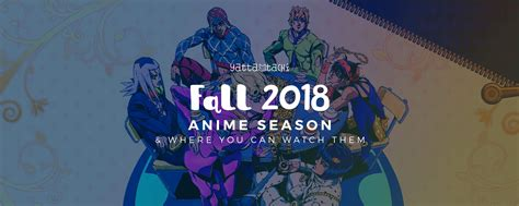 Anime 2018 Fall by Fall 2018 Anime Where You Can Them 187 Yatta Tachi