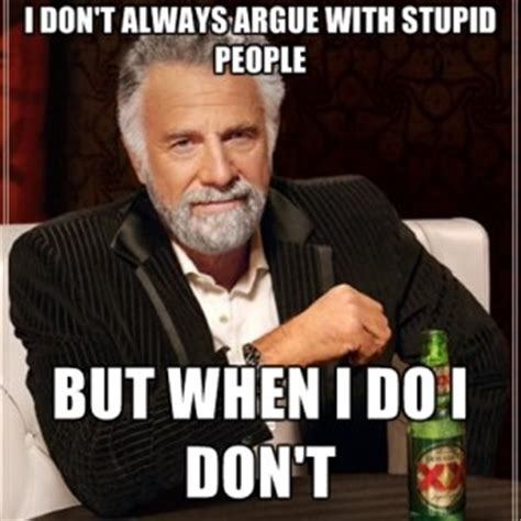 Argue Meme - dealing with condescending people quotes quotesgram