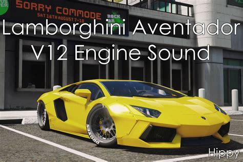 lamborghini aventador engine lamborghini aventador v12 engine sound gta5 mods com