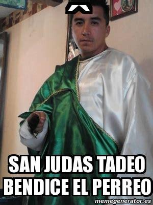 imagenes memes de judas meme personalizado 180 san judas tadeo bendice el perreo