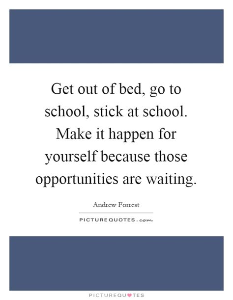 How To Make Yourself Get Out Of Bed andrew forrest quotes sayings 13 quotations
