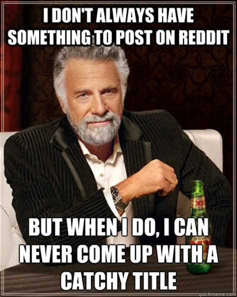 How To Post A Meme On Reddit - i don t always have something to post on reddit but when i