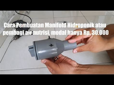 Manifold Hidroponik cara pembuatan manifold hidroponik atau pembagi air
