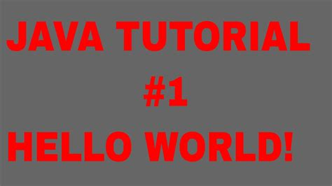 java tutorial on youtube java tutorial 1 hello world program youtube