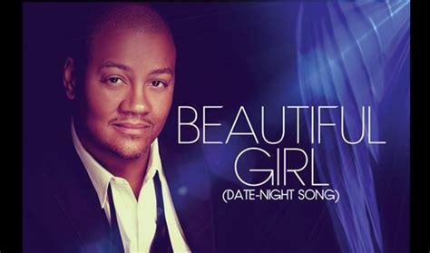 javon inman beautiful girl date night song singersroom com