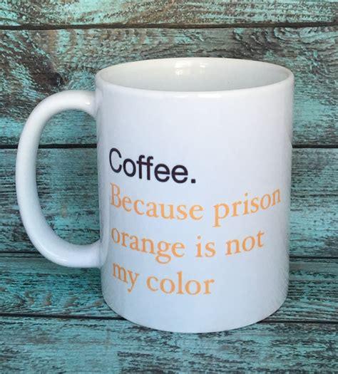 Lockup Cup Stops From Your Coffee by Prison Mug Orange Mug Coffee Mug Mug Sale Mug Sassy