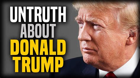 donald trump youtube the untruth about donald trump youtube