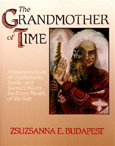the grandmother legacies books the grandmother of time a s book of celebrations