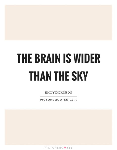 the brain is wider than the sky thinglink the brain is wider than the sky picture quotes