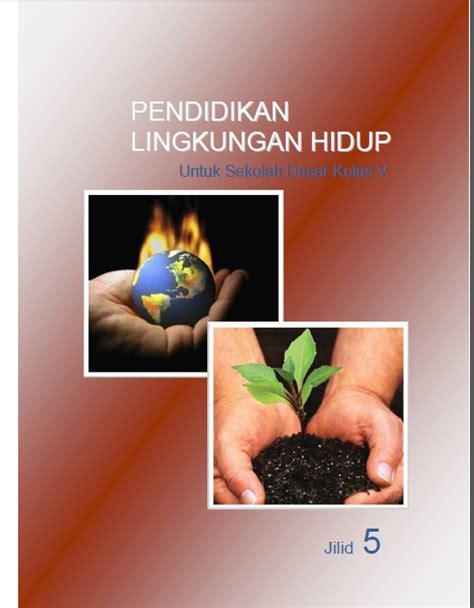 Pendidikan Lingkungan Hidup Kelas 5 Sd Arya Duta buku pendidikan lingkungan hidup kelas 5 sd katalog geografi