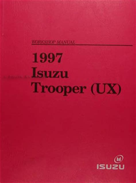 service and repair manuals 1997 isuzu trooper auto manual 1997 isuzu trooper electrical troubleshooting manual original