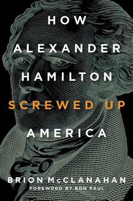how hamilton screwed up america books how hamilton screwed up america abbeville