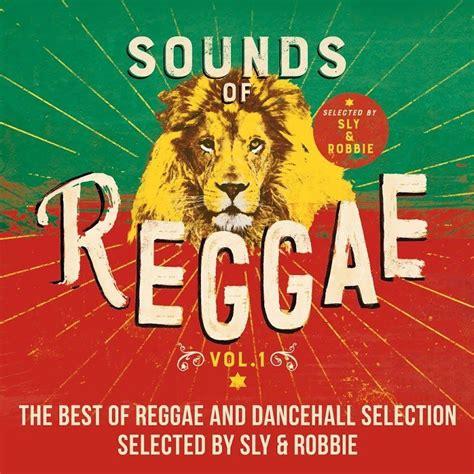 best of reggae sounds of reggae vol 1 the best of reggae and dancehall