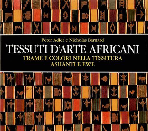 tappeti africani libro sui tessuti africani tappeti arazzi tessuti